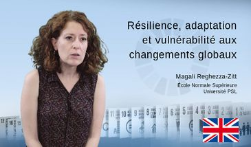 Resilience, adaptation and vulnerability towards global changes