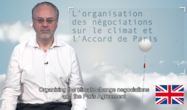 Organizing the climate change negociations and the Paris Agreement